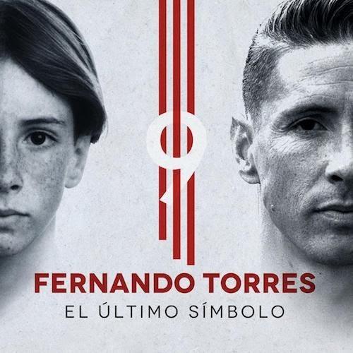 """""""Fernando Torres: El último símbolo"""": Nada es imposible y si eres atlético menos"""